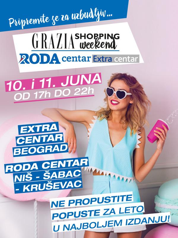 Grazia Shopping Weekend u Roda centrima i Extra centru, 10. i 11. juna